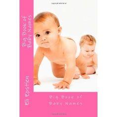 Big Book of Baby Names (Paperback)  http://ruskinmls.com/pinterestamz.php?p=1468175483  1468175483