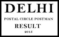 indiapost.gov.in Delhi Postal Circle Postman Result 2015 Declaration Date. India Post Delhi Postman/Mail Guard Merit List Cut Off Marks Name Wise Selection.