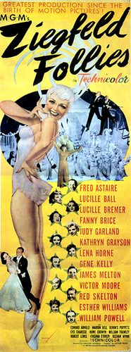 Ziegfeld Follies (1946) USA MGM Musical D: Vincente Minnelli. Fred Astaire, Lucille Ball, Fanny Brice, Judy Garland, Kathryn Grayson, Lena Horne, Gene Kelly, William Powell, Esther Williams, Red Skelton.