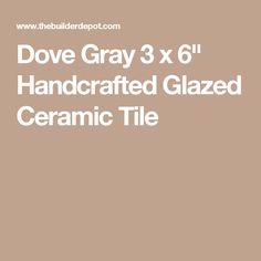 "Dove Gray 3 x 6"" Handcrafted Glazed Ceramic Tile"
