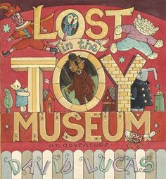 Lost in the Toy Museum: An Adventure by David Lucas (Paperback, for sale online Year 1 Classroom, Kindergarten Classroom, Classroom Decor, Victorian Toys, Victorian Christmas, Book Challenge, Thing 1, All Nature, Children's Literature