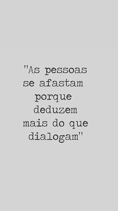 Porque as pessoas se afastam? More Than Words, Some Words, Motivational Phrases, Inspirational Quotes, Best Quotes, Love Quotes, Story Instagram, Inspire Me, Sentences