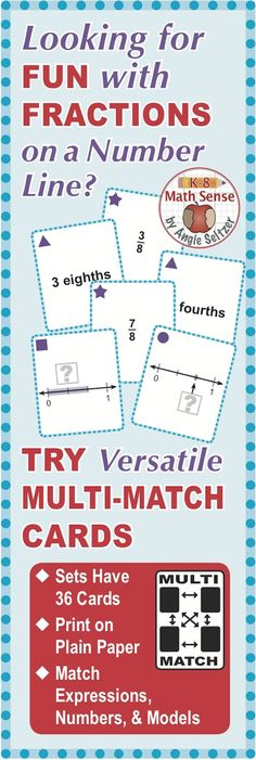 Use these 36 printable game cards to play four fun low-stress games. Students will help each other as they match cards that show fractions, verbal expressions, points on a number line, and/or line segments. A recording sheet is included. Card games are for 1 to 4 players. ~by Angie Seltzer