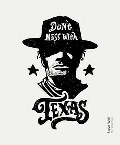 Dont Mess With Texas by Steve Wolf | Typography | Lettering | Knative | Crowdfunded | T-shirt | Design | Community www.knative.co