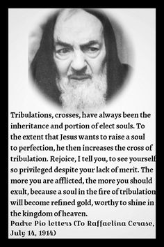 Padre Pio #Crosses #tribulations #Catholic