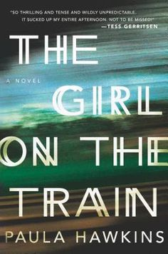 The Girl on the Train by Paula Hawkins --- Must Read Books this Spring!