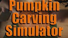 PUMPKIN CARVING SIMULATOR @rlt4e
