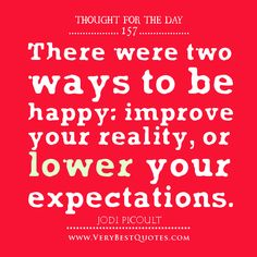 QUOTE OF THE DAY: 2 Ways to be Happy