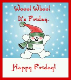 WooooWhoooo!!!! Happy Day Quotes, Its Friday Quotes, Friday Humor, Friday Sayings, Happy Christmas Day, Christmas Quotes, Christmas Morning, Merry Christmas, Good Morning Friday