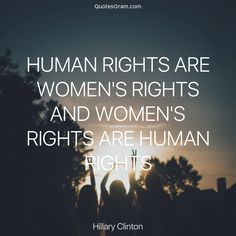 """Quote of the Day """"Human rights are women's rights and women's rights are human rights."""" - Hillary Clinton http://lnk.al/2vWV"""