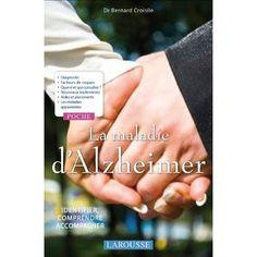 La maladie d'Alzheimer: Docteur Bernard Croisile