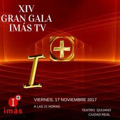 XIV GRAN GALA IMÁS TV Viernes 17 de noviembre de 2017 Teatro Quijano (Ciudad Real) España