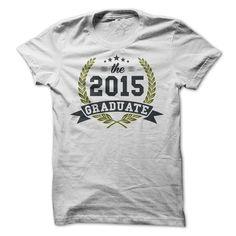 The 2015 Graduate T Shirt, Hoodie, Sweatshirt