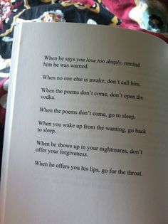 When he says you love too deeply, remind him he was warned.