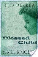 Blessed Child ~ Ted Dekker  Soon, soon.