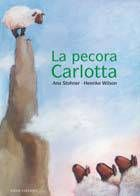 La pecora Carlotta Una zuppa di fiabe: Nati Per Leggere
