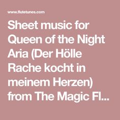 Sheet music for Queen of the Night Aria (Der Hölle Rache kocht in meinem Herzen) from The Magic Flute by Wolfgang Amadeus Mozart, arranged for Flute and Piano. Free printable PDF score and MIDI track.