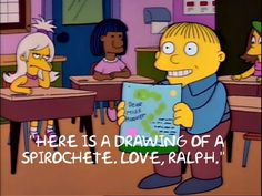 """Here is a drawing of a spirochete. Love, Ralph."""