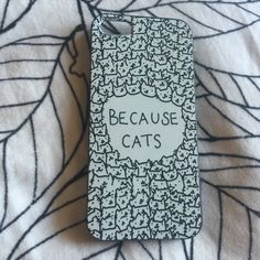 """Because Cats"" iPhone 5s Case New! I got it for my 5s and upgraded the next day! Super cute, fun, quirky case. A must for any cat lover. Apple Accessories Phone Cases"