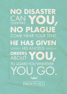 Calming my fears and reminding me that even Ebola isn't bigger than my God!  Psalm 91:10-11 -