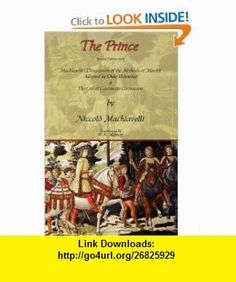 The Prince - Special Edition with Machiavellis Description of the Methods of Murder Adopted by Duke Valentino  the Life of Castruccio Castracani (9780978653668) Niccol� Machiavelli, W. K. Marriott , ISBN-10: 0978653661  , ISBN-13: 978-0978653668 ,  , tutorials , pdf , ebook , torrent , downloads , rapidshare , filesonic , hotfile , megaupload , fileserve