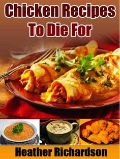 FREE e-Cookbook: Chicken Recipes To Die For