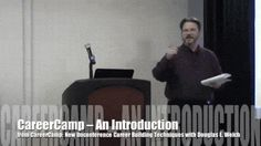 Video CareerCamp: An Introduction from CareerCamp: New Unconference Methods for Helping People Build the Career They Deserve with Douglas E. Welch | CareerCamp International