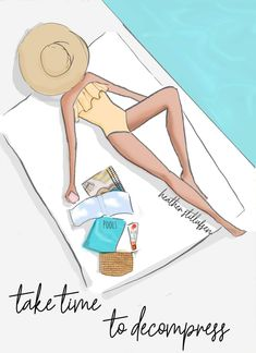 Take time to decompress by Heather Stillufsen Illustration Mignonne, Cute Illustration, Summer Quotes, Beach Quotes, Bon Week End Image, Girly, Hello Weekend, Sassy Pants, Belle Photo