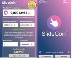 SlideCoin merupakan aplikasi lockscreen yang memberikan imbalan Bitcoin bagi para penggunanya, selain itu aplikasi ini juga melakukan mining secara otomatis yakni balance Bitcoin kita akan bertambah dari waktu ke waktu