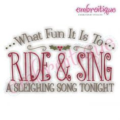 Oct - Dec - What Fun it is to Ride and Sing a Sleighing Song Tonight - Christmas Carol Jingle Bell Song on sale now at Embroitique!