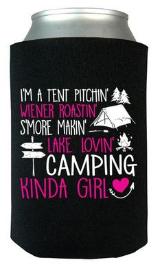I'm a Camping Kinda Girl Can Cooler. A fun can cooler for lovers of camping and the great outdoors. We Ship Worldwide, order Yours Today!