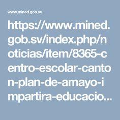 https://www.mined.gob.sv/index.php/noticias/item/8365-centro-escolar-canton-plan-de-amayo-impartira-educacion-media-a-partir-de-2017