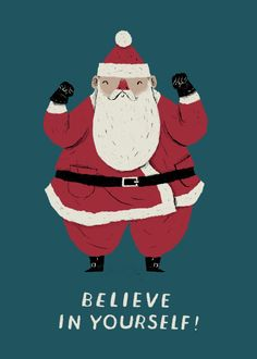 Displate Poster believe in yourself! Diy Christmas Cards, Father Christmas, Santa Christmas, Holiday Themes, Christmas Illustration, Print Artist, Cool Artwork, Believe In You, Cartoon Characters