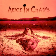 Rock Album Artwork: Alice in Chains - Dirt
