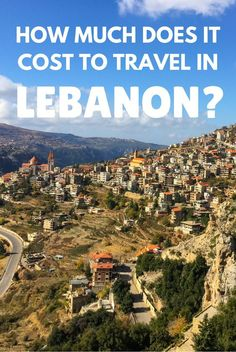 How much does it cost to travel in Lebanon? Lebanon is an expensive destination. Here's an overview of all the typical costs plus some budget tips