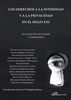 Los derechos a la intimidad y a la privacidad en el siglo XXI.                  Dykinson, 2014