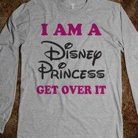 I Am A Disney Princess Get Over IT - Text Tees With Attitude - Skreened T-shirts, Organic Shirts, Hoodies, Kids Tees, Baby One-Pieces and Tote Bags