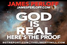 The Elite Don't Want You To Know: GOD IS REAL - Here's the Proof.