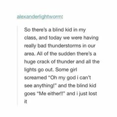 Oh my gosh, that blind person is absolutely hilarious
