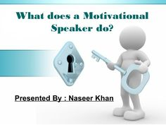 Naseer Khan is top motivational speaker in India who is providing informative and inspirational speeches to clusters of people. Motivational speakers help individuals motivate mental, spiritual, social, physical, financial and career aspects of their lives.
