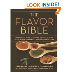 The Flavor Bible: The Essential Guide to Culinary Creativity, Based on the Wisdom of America's Most Imaginative Chefs: Karen Page, Andrew Dornenburg: 9780316118408: Amazon.com: Books
