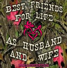 Camouflage, country, hunter, realtree, mossy oak, Real Hunters Wives, quote, hunter's wife, love, www.RealHuntersWives.com