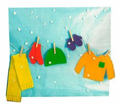 Weather Board--paint a simple weather/seasonal scene on a piece of foam core board or canvas board.  Cut out felt cloth clothing appropriate for the season.  Glue clothespins onto the board using the picture as a guide.  Talk about the weather with the child.  Allow the child to choose the appropriate clothing for the season and pin it to the board.