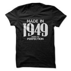 Made in 1949 -  ⃝ Aged to PerfectionFind all years here https://www.sunfrog.com/Stephen/Aged-To-Perfection - Visit here for other designs https://www.sunfrog.com/Stephenbirth year, birthyear