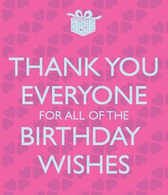 thank for birthday wishes images & thank you message for the birthday greetings received Thank You Quotes For Birthday, Birthday Message For Him, Sweet Birthday Messages, Thank You For Birthday Wishes, Birthday Greetings For Facebook, Birthday Thanks, Birthday Quotes For Me, Birthday Wishes Quotes, Happy Birthday Images
