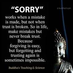 Sorry doesn't fix broken trust Quotable Quotes, Wisdom Quotes, True Quotes, Qoutes, The Words, Buddha Quotes Inspirational, Positive Quotes, Buddhist Quotes Love, Buddha Quotes Life