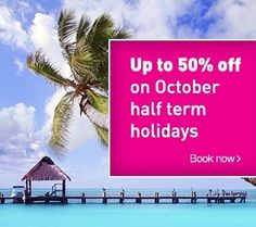 Holiday Up to 50% off October half term holidays + £30 off using OCTAFF30 T&C's apply  http://www.awin1.com/cread.php?awinmid=4329&awinaffid=185301&clickref=&p=http%3A%2F%2Fholidays.lastminute.com%2Fcheap-october-half-term-holiday-deals.htm