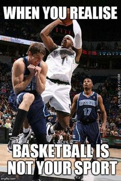 basketball memes funny - Google Search... - http://lolsalot.com/funny-pics/basketball-memes-funny-google-search/ #Funny #LOL Funny Basketball Memes, Funny Sports Memes, Sports Humor, Funny Jokes, Sports Basketball, Basketball Stuff, Basketball Players, Sports Photos, Funny Sports Pictures
