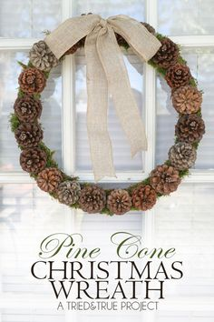 Pine Cone Christmas Wreath: A beautiful and simple way to greet your guest during the holidays!