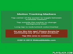 Motion Tracking Markers  Android App - playslack.com , Motion Tracking Markers helps you capture tracking data for video editing and post production. Simply launch the app and make your phone visible on your set somewhere. Displayed markers would greatly improve camera tracking accuracy in tools like Adobe After Effects allowing even more stunning effects to be created with ease. Or would just let you easily replace your moving phone's screen content in scene post production process.Main…